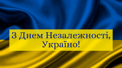 HAPPY INDEPENDENCE UKRAINE!